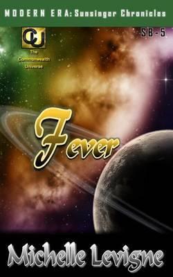 Commonwealth Universe: Modern Era: Sunsinger Chronicles Book 5: Fever