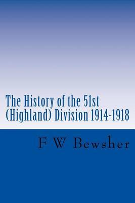 The History of the 51st (Highland) Division 1914-1918