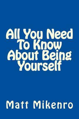 All You Need to Know about Being Yourself
