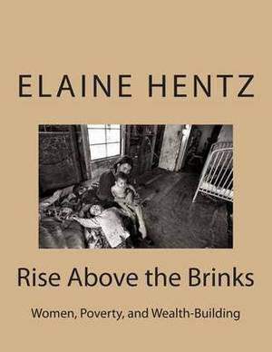 Rise Above the Brinks: Women, Poverty, and Wealth-Building