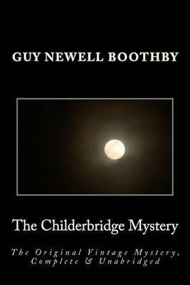 The Childerbridge Mystery the Original Vintage Mystery, Complete & Unabridged [Large Print Edition]