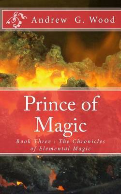 Prince of Magic: Book Three: The Chronicles of Elemental Magic
