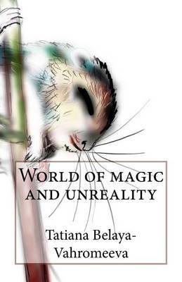 World of Magic and Unreality