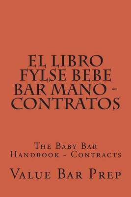El Libro Fylse Bebe Bar Mano - Contratos: The Baby Bar Handbook - Contracts