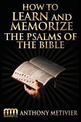 How to Learn and Memorize the Psalms of the Bible