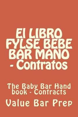 El Libro Fylse Bebe Bar Mano - Contratos: The Baby Bar Hand Book - Contracts