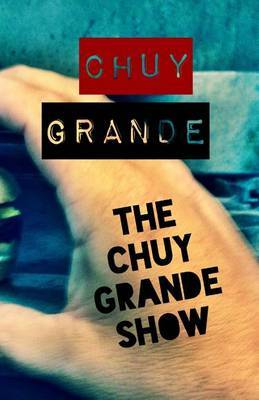 The Chuy Grande Show