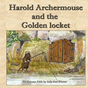 Harold Archermouse and the Golden Locket: An Autumn Fable