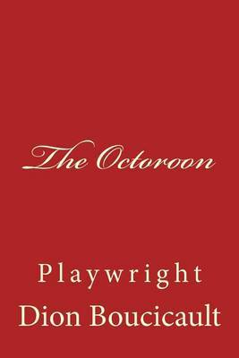 The Octoroon: Playwright