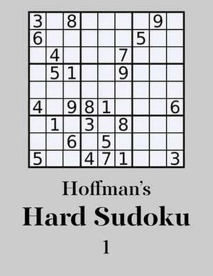 Hoffman's Hard Sudoku 1: 250 Challenging Puzzles