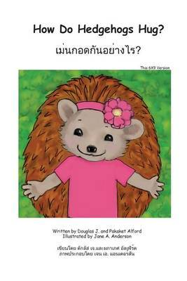 How Do Hedgehogs Hug? Thai 6x9 Trade Version: - Many Ways to Show Love