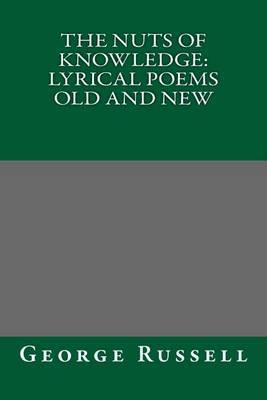 The Nuts of Knowledge: Lyrical Poems Old and New