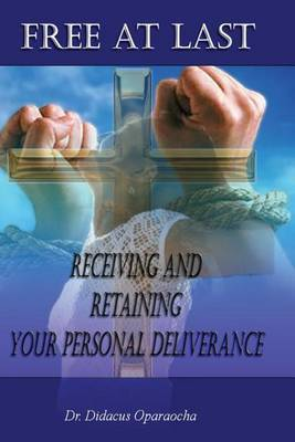 Free at Last - Receiving and Retaining Your Personal Deliverance