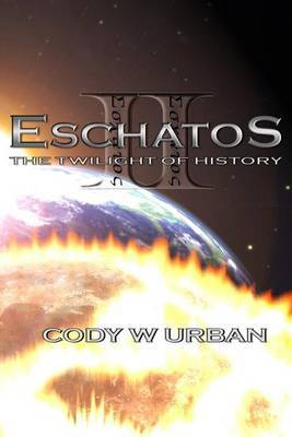 Eschatos: Book Two: : The Twilight of History