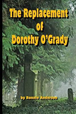 The Replacement of Dorothy O'Grady