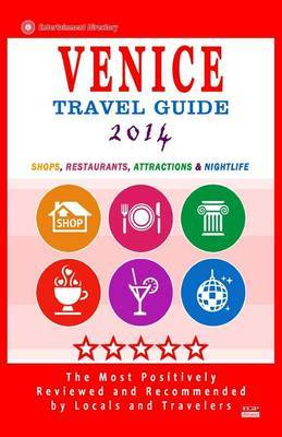 Venice Travel Guide 2014: Shops, Restaurants, Attractions & Nightlife (City Travel Directory 2014)