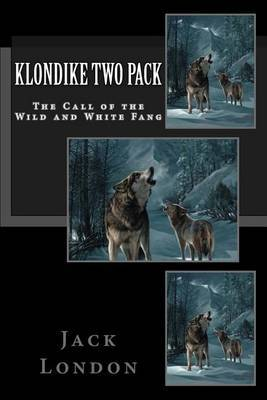 Klondike Two Pack: The Call of the Wild and White Fang