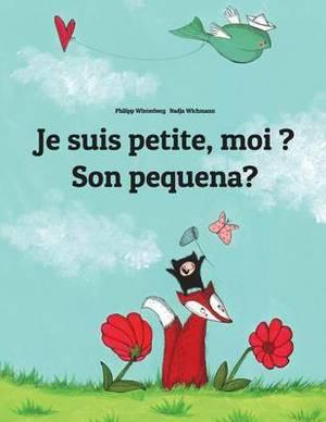 Je Suis Petite, Moi ? Son Pequena?: Un Livre D'Images Pour Les Enfants (Edition Bilingue Francais-Galicien)