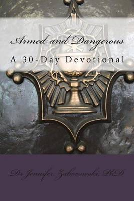 Armed and Dangerous: A 30 Day Devotional