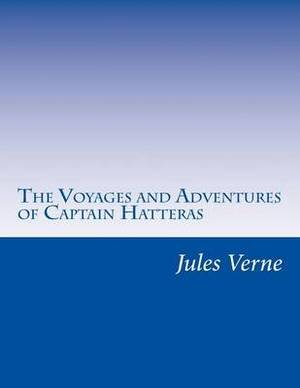 The Voyages and Adventures of Captain Hatteras