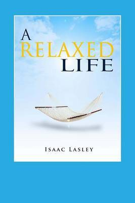 A Relaxed Life