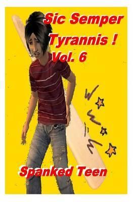 Sic Semper Tyrannis !, Volume 6