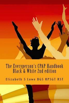 The Everyperson's Cpap Handbook 2nd Edition: Black and White Photographs