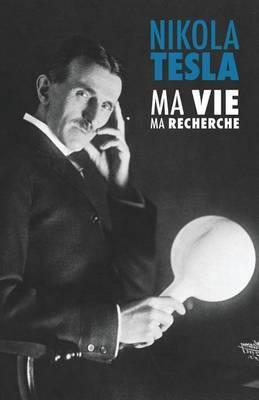Nikola Tesla: Ma Vie