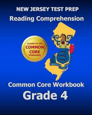 New Jersey Test Prep Reading Comprehension Common Core Workbook Grade 4: Covers the Literature and Informational Text Reading Standards