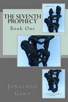 The Seventh Prophecy: Book One