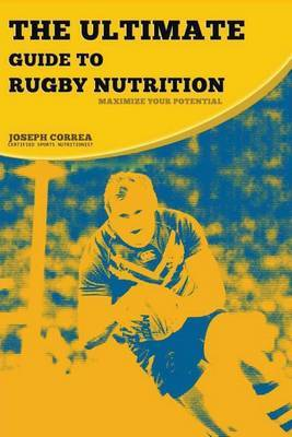 The Ultimate Guide to Rugby Nutrition: Maximize Your Potential