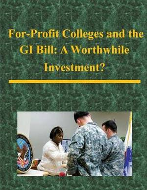 For-Profit Colleges and the GI Bill: A Worthwhile Investment?