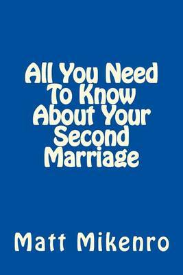 All You Need to Know about Your Second Marriage