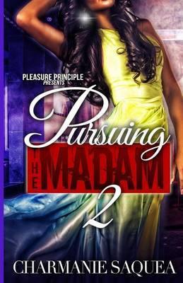 Pursuing the Madam 2
