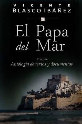 El Papa del Mar: Con Una Antologia de Textos y Documentos