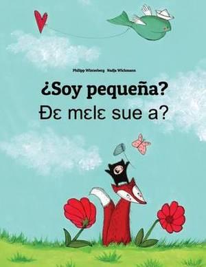 Soy Pequena? de Mele Sue A?: Libro Infantil Ilustrado Espanol-Ewe (Edicion Bilingue)