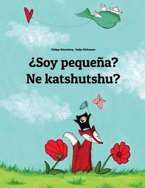 Soy Pequena? Ne Katshutshu?: Libro Infantil Ilustrado Espanol-Luba-Katanga (Edicion Bilingue)