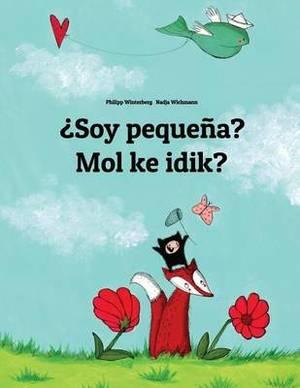 Soy Pequena? Mol Ke Idik?: Libro Infantil Ilustrado Espanol-Marshales (Edicion Bilingue)