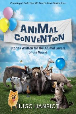 Animal Convention: Stories Written for the Animal Lovers of the World