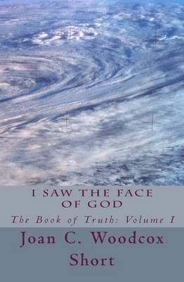 I Saw the Face of God: The Book of Truth