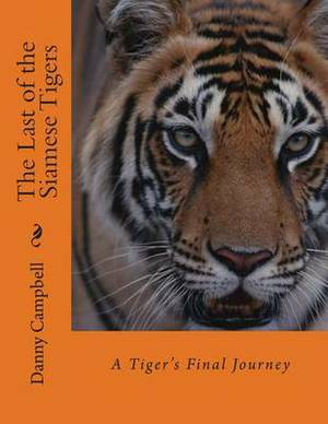 The Last of the Siamese Tigers