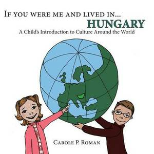 If You Were Me and Lived In... Hungary: A Child's Introduction to Cultures Around the World