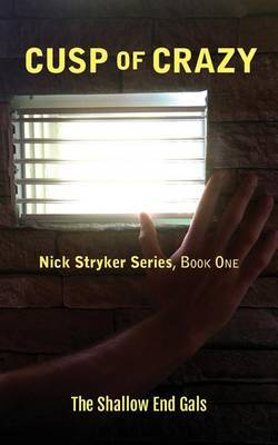 Cusp of Crazy: Nick Stryker Series, Book One