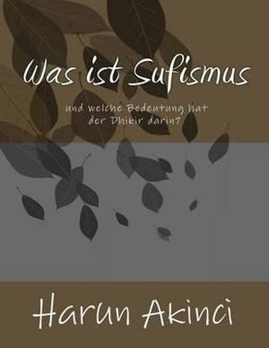 Was Ist Sufismus Und Welche Bedeutung Hat Der Dhikir Darin?