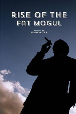 The Rise of the Fat Mogul