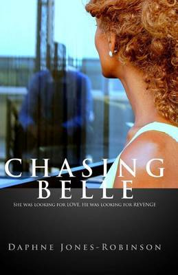 Chasing Belle: She Was Looking for Love. He Was Looking for Revenge