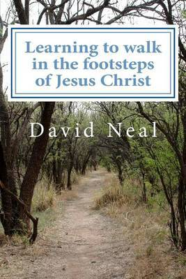 Learning to Walk in the Footsteps of Jesus Christ