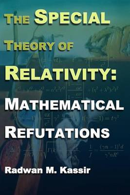 The Special Theory of Relativity: Mathematical Refutations
