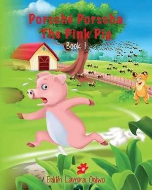 Porsche Porscha the Pink Pig: Book 1