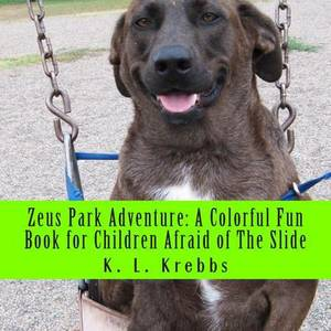 Zeus Park Adventure: A Colorful Fun Book for Children Afraid of the Slide